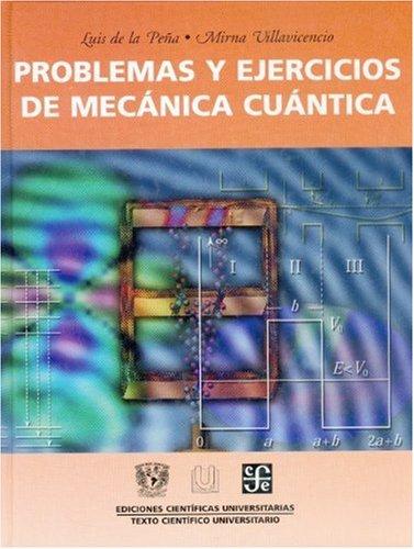 9789681670351: Problemas y ejercicios de mecánica cuántica (Ediciones Cientficas Universitarias) (Spanish Edition)
