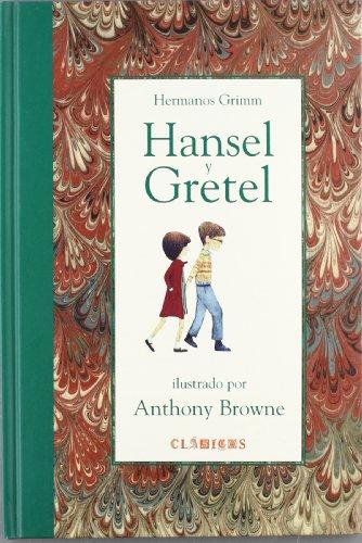 Hansel y Gretel (Clasicos/Classics) (Spanish Edition): Grimm Wilhelm y Jakob Grimm