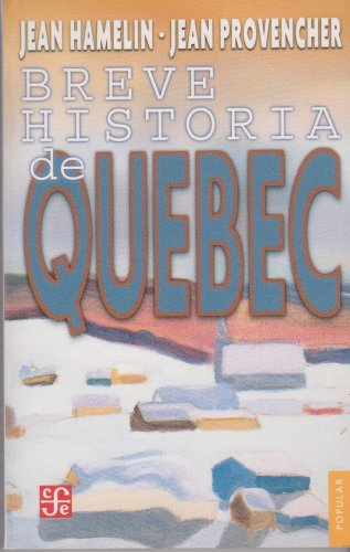 9789681670696: Breve historia de Quebec (Coleccion Popular (Fondo de Cultura Economica)) (Spanish Edition)