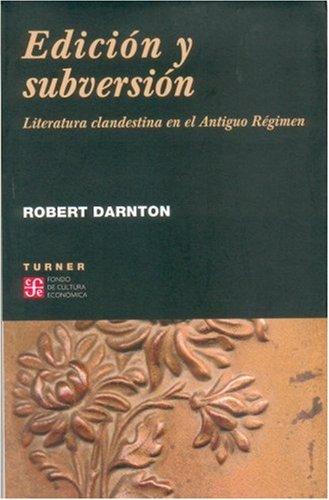 9789681670726: Edición y subversión. Literatura clandestina en el Antiguo Régimen (Coleccion Noema) (Spanish Edition)