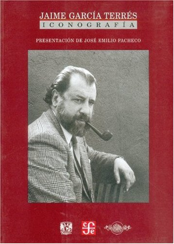 9789681670900: Jaime Garc�a Terr�s. Iconograf�a / investigaci�n (Tezontle) (Spanish Edition)