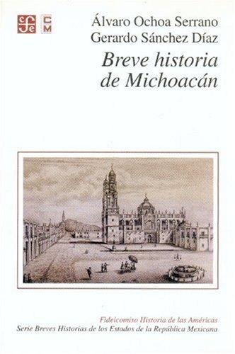 Breve historia de Michoacán (Spanish Edition): Díaz, Ochoa Serrano