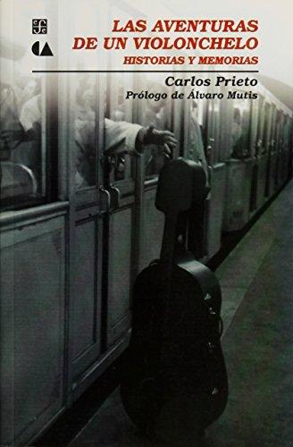 9789681671006: Las Aventuras de Un Violonchelo: Historias y Memorias (Tezontle)