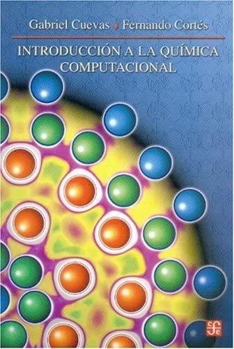 Introducción a la química computacional (Seccion de: Cortés, Cuevas Gabriel