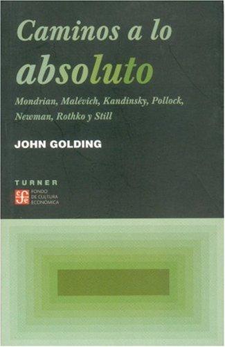 9789681671143: Caminos A Lo Absoluto: Mondrian, Malevich, Kandinsky, Pollock, Newman, Rothko y Still (Noema)