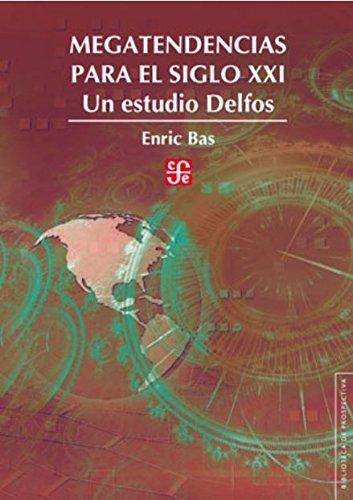 Megatendencias para el siglo XXI. Un estudio Delfos (Biblioteca de Prospectiva) (Spanish Edition): ...