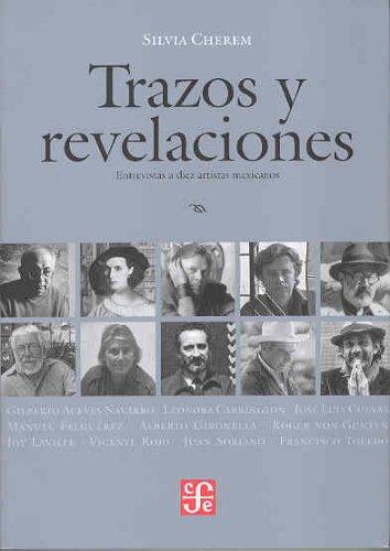 9789681671907: Trazos y revelaciones. Entrevistas a diez artistas mexicanos (Tezontle) (Spanish Edition)