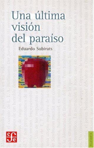 9789681671976: Una última visión del paraíso. Ensayo sobre media, vanguardia y la destrucción de culturas en América Latina (Literatura) (Spanish Edition)