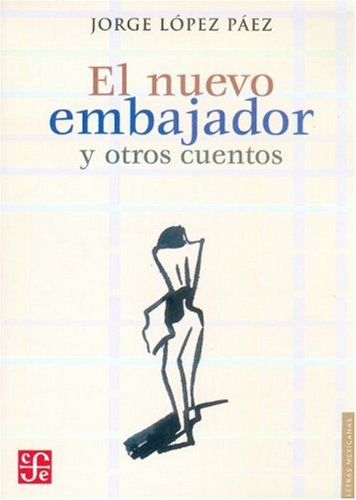 El nuevo embajador y otros cuentos (Letras: Jorge, López Páez