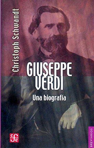 Giuseppe Verdi: Una biografía: Schwandt, Christoph