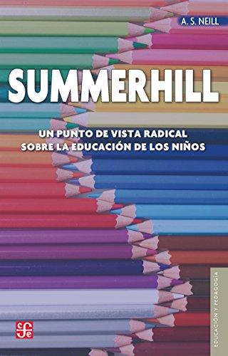 9789681672225: Summerhill. Un punto de vista radical sobre la educación de los niños (Educacion y Pedagogia) (Spanish Edition)