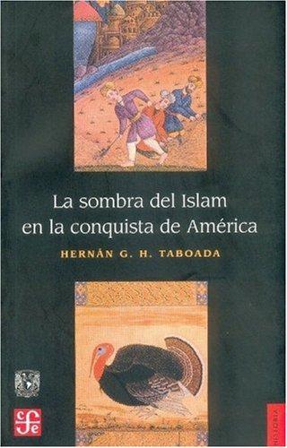 9789681672454: La sombra del Islam en la conquista de América (Spanish Edition)