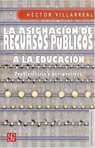 9789681672577: La asignación de recursos públicos a la educación. problemática y perspectivas (Educacion y Pedagogia) (Spanish Edition)