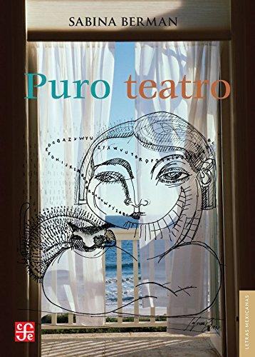 9789681672621: Puro teatro (Letras Mexicanas) (Spanish Edition)