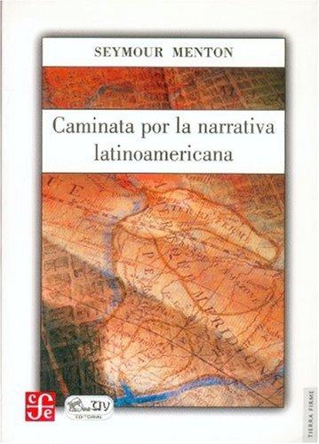 9789681672867: Caminata por la narrativa latinoamericana (Tierra Firme)