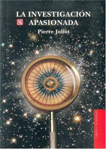9789681672928: La investigación apasionada (Seccion De Obras De Ciencia Y Tecnologia) (Spanish Edition)
