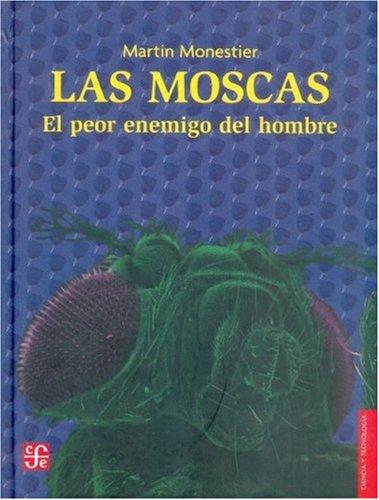 9789681673154: Las moscas. El peor enemigo del hombre (Filosofa) (Spanish Edition)