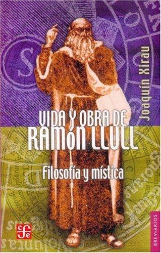 9789681673246: Vida y obra de Ramón Llull. Filosofía y mística (Breviarios) (Spanish Edition)