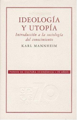 Ideolog?a y utop?a : introducci?n a la sociolog?a del conocimiento