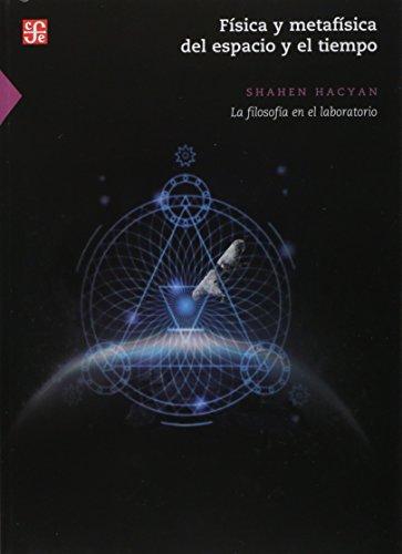 9789681673512: Física y metafísica del espacio y el tiempo. La filosofía en el laboratorio (Spanish Edition)