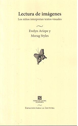 Lecturas de imágenes (Spanish Edition): Arizpe Evelyn y Morag Styles
