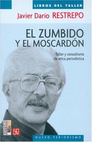 9789681673581: El zumbido y el moscardón. Taller y consultorio de ética periodística (Spanish Edition)