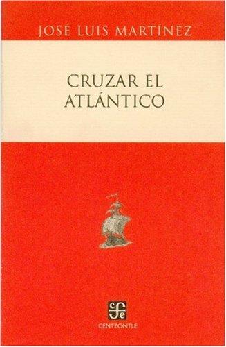 9789681673611: Cruzar El Atlantico (Historia)