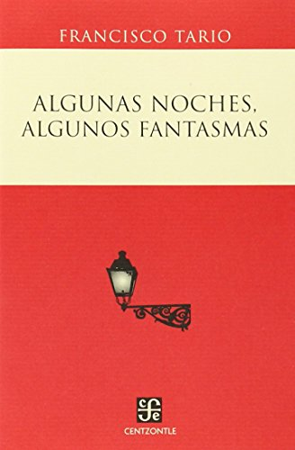 9789681673734: Algunas noches, algunos fantasmas (Centzontle) (Spanish Edition)