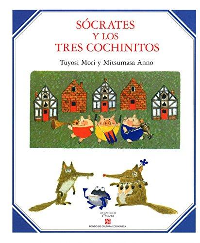 9789681673871: Sócrates y los tres cochinitos (Los Especiales De Ciencia) (Spanish Edition)
