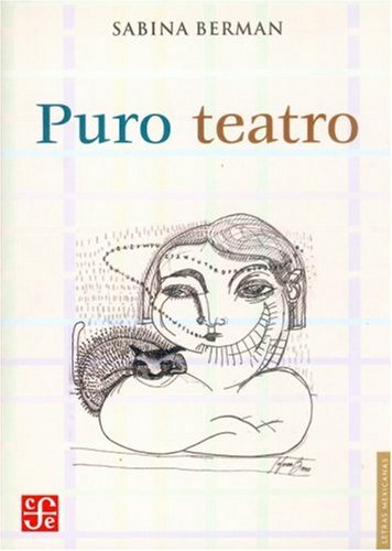 9789681674007: Puro teatro (Letras Mexicanas) (Spanish Edition)