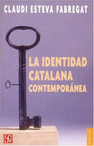 9789681674045: La identidad catalana contemporánea (Coleccion Popular (Fondo de Cultura Economica)) (Spanish Edition)