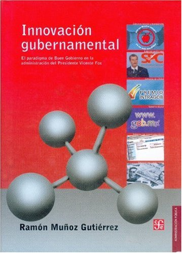 9789681674120: Innovacion gubernamental. el paradigma de buen gobierno en la administracion del presidente Vicente fox (Libros Para Nios)