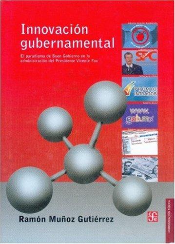 9789681674120: Innovación gubernamental. El paradigma de Buen Gobierno en la administración del Presidente Vicente Fox (Libros Para Nios) (Spanish Edition)