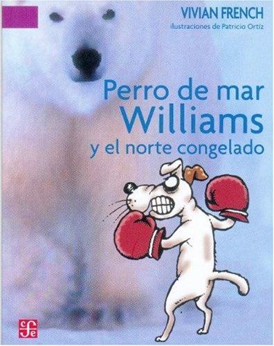 Perro de mar Williams y el norte congelado: Este es el cuarto terrible cuento del Espectro ...