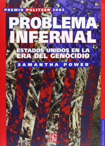 9789681674854: Problema infernal. Estados Unidos en la era del genocidio (Seccion de Obras de Politica y Derecho) (Spanish Edition)