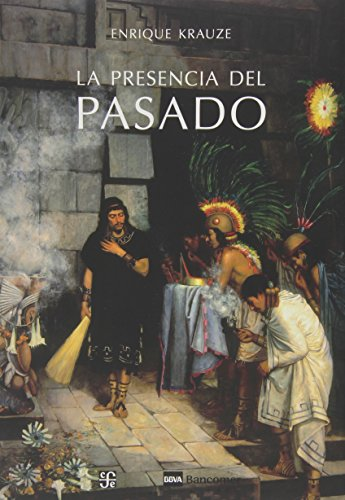 9789681674861: La presencia del pasado (Tezontle) (Spanish Edition)