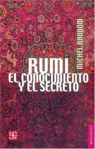 9789681675509: Rumi. El conocimiento y el secreto (Breviarios) (Spanish Edition)