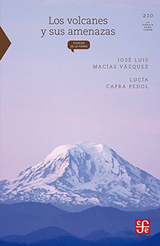9789681675684: Los Volcanes y Sus Amenazas (La Ciencia Para Todos)