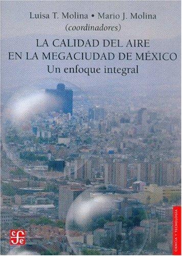 9789681675806: La Calidad del Aire En La Megaciudad de M'Xico: Un Enfoque Integral (Seccion de Obras de Ciencia y Tecnologia)