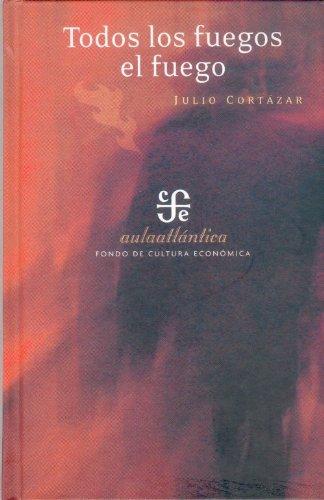 9789681675943: Todos los Fuegos el Fuego (Colección Aula Atlántica) (Spanish Edition)