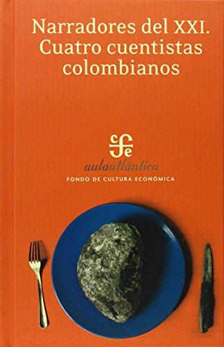 9789681675981: Narradores del XXI. Cuatro cuentistas colombianos (Aula Atlantica) (Spanish Edition)