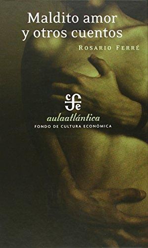 Maldito amor y otros cuentos (Aula Atlantica): Rosario, Ferré