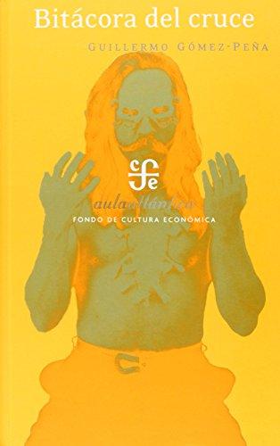 9789681676568: Bitácora del cruce. Textos poéticos para accionar, ritos fronterizos, videografitis, y otras rolas y roles (Aula Atlantica) (Spanish Edition)