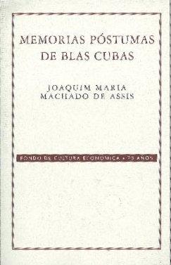 Memorias póstumas de Blas Cubas (Conmemorativa 70 Aniversario Fce) (Spanish Edition): ...