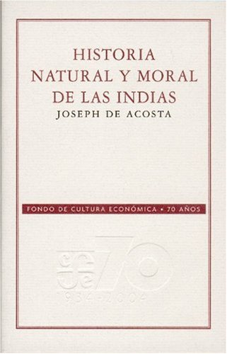9789681676858: Historia Natural Y Moral De Las Indias/ Natural and Moral History of Indians