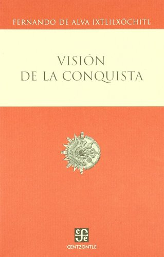 9789681676988: Visión de la conquista (Centzontle (Paperback)) (Spanish Edition)