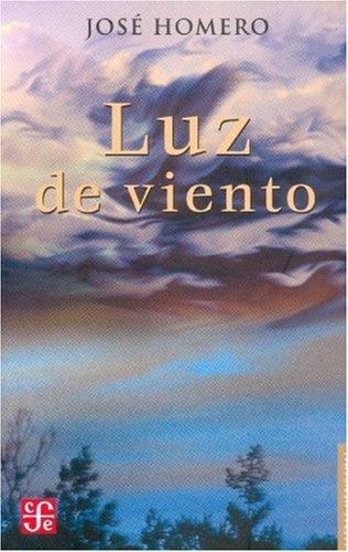 Luz de viento (Letras Mexicanas) (Spanish Edition): Homero, José