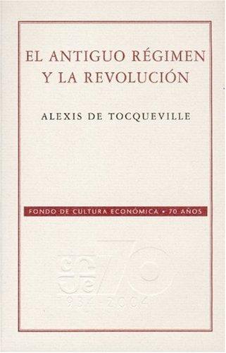9789681677046: El Antiguo Régimen y la Revolución (Coleccion Conmemorativa 70 Aniversario) (Spanish Edition)