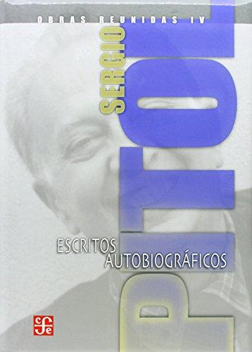 Obras reunidas IV: Escritos autobiograficos: Pitol, Sergio