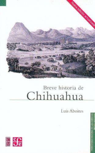 Breve historia de Chihuahua (Fideicomiso Historia De: Aboites Aguilar Luis